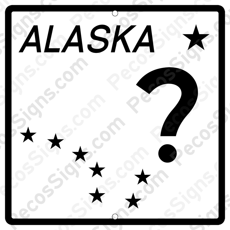 Alaska State Hwy Sign Your Choice of # 12x12 Aluminum Novelty