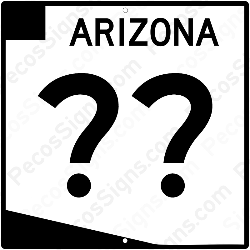 Arizona Highway Sign Your Choice of # 12x12 Aluminum Novelty
