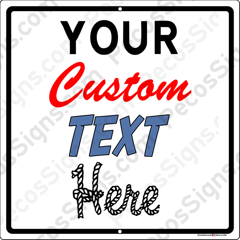 Square 12x12 Custom Aluminum Sign Any Color, Text or Logo