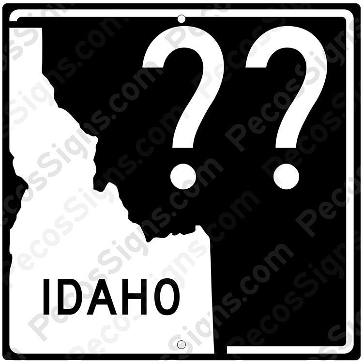 Idaho Highway Sign Your Choice of Hwy#/Size Aluminum Novelty