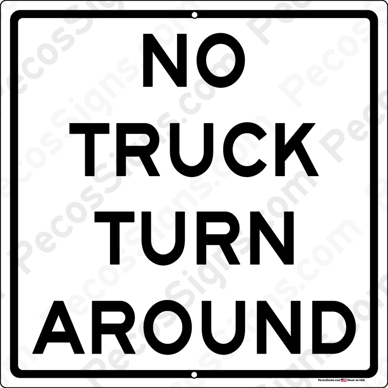 No Truck Turn Around 12x12 Aluminum Sign UV Pro USA Made