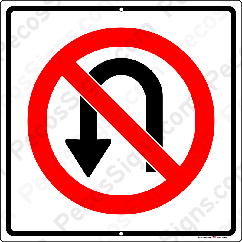 No U Turns Symbol 12x12 Aluminum Sign UV Pro USA Made
