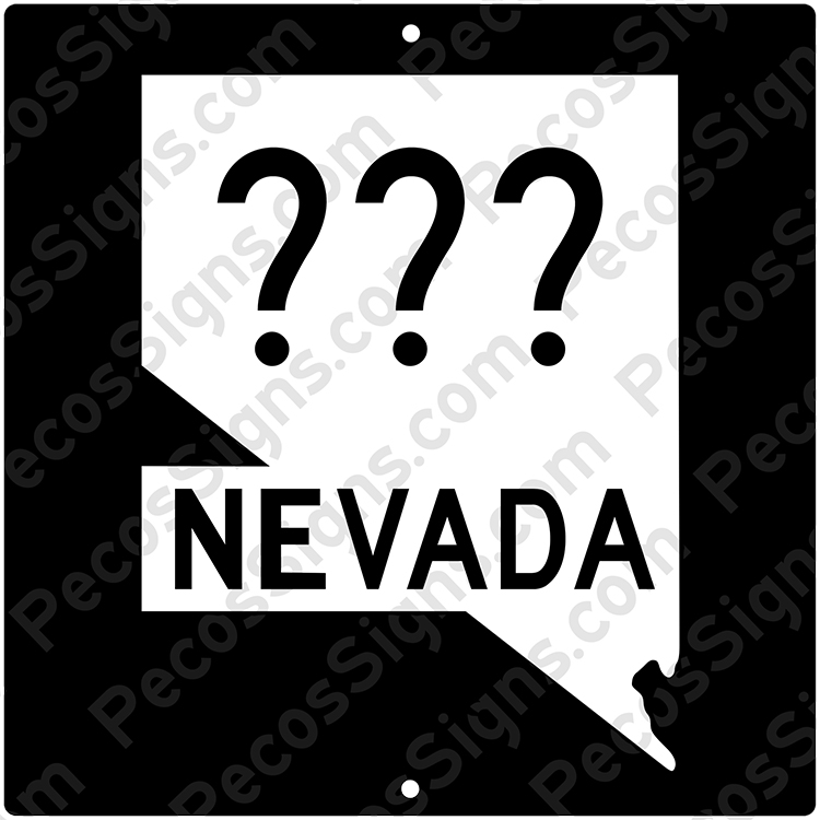 Nevada State Hwy Sign Your Choice of Hwy#/Size Alum Novelty