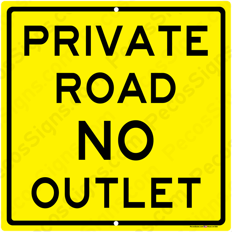Private Road No Outlet 12x12 Aluminum Sign Black on Yellow