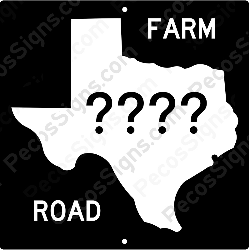 Texas Farm Road Sign Your Choice of #/Size Aluminum Novelty