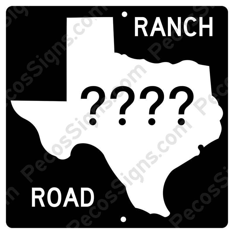 Texas Ranch Road Sign Your Choice of # 12x12 Aluminum Novelty
