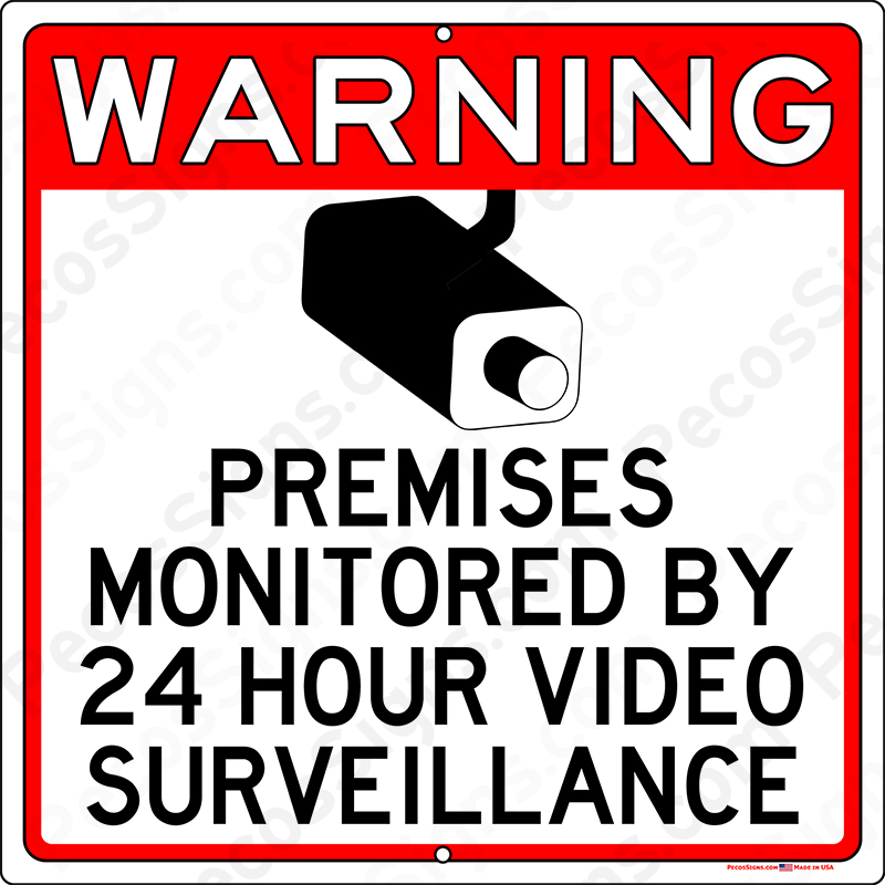 Warning Monitored by 24 Hour Video Surveillance 12x12 Alum Sign