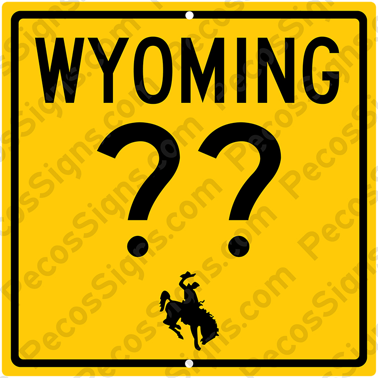 Wyoming State Hwy Sign Your Choice of Hwy#/Size Alum Novelty