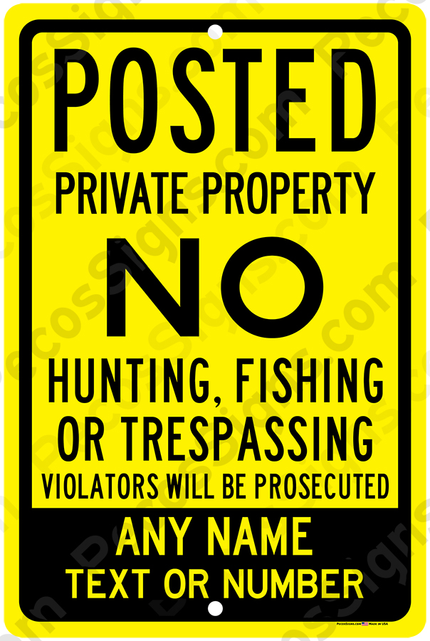 Custom Posted Pvt Property No Hunt Fish Trespass 12x18 Alum Y/B