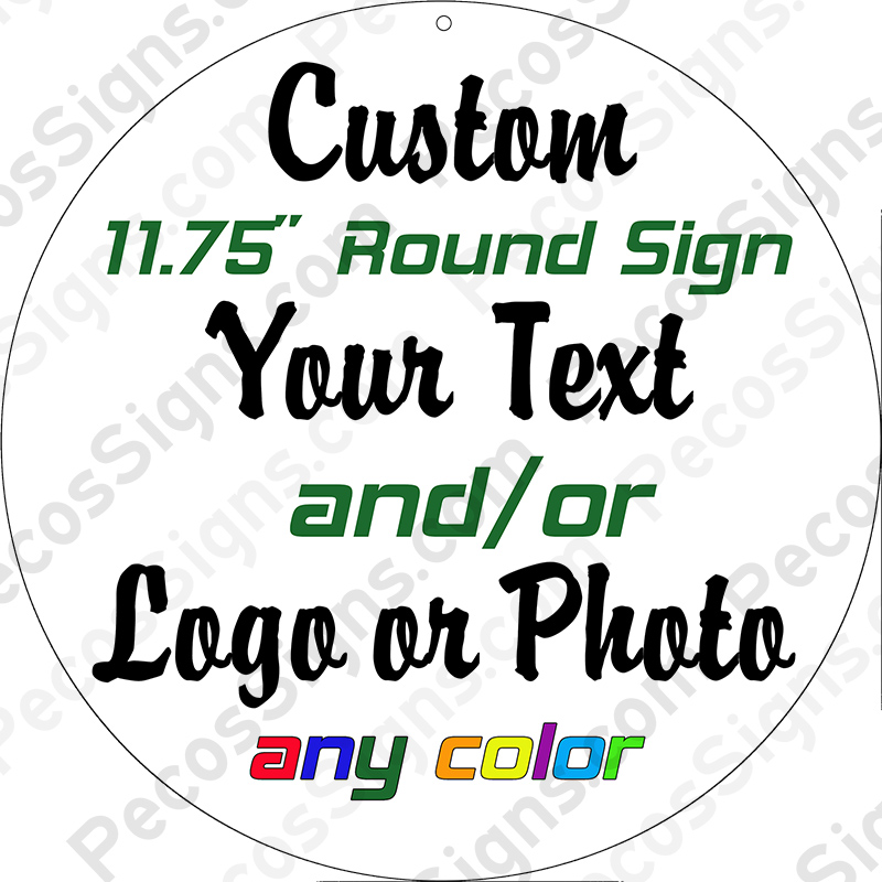 "Round 11.75"" Custom Made Aluminum Sign Any Color or Text"