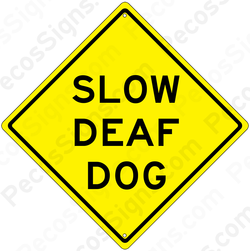 "Slow Deaf Dog 12"" x 12"" Caution Aluminum Sign Black on Yellow"