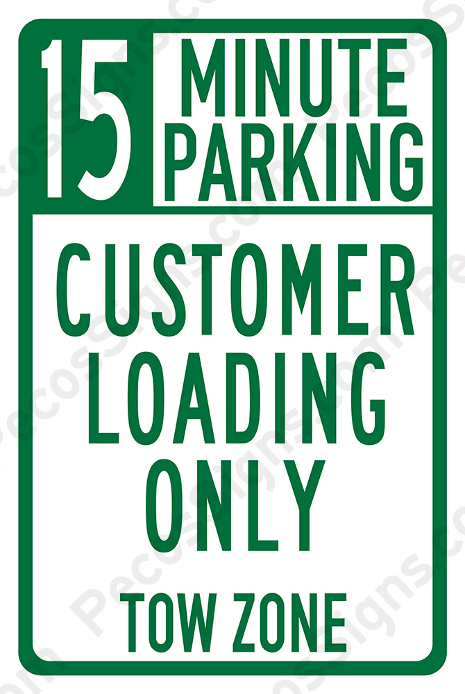 15 Min Parking Customer Loading Only 8x12 Alum Sign - WHOLESALE