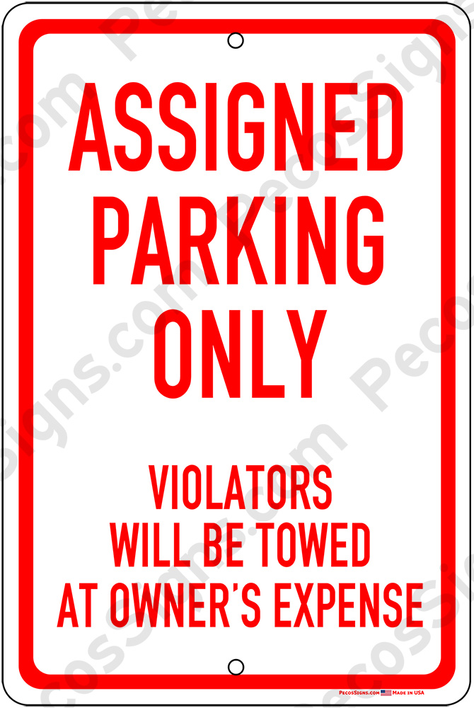 "ASSIGNED PARKING ONLY on a 12"" wide x 18"" high Aluminum Sign"