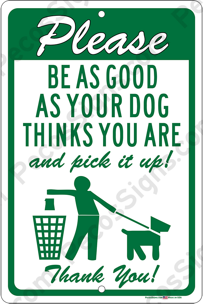 Please Be As Good As Your Dog Thinks 8x12 Sign Green White