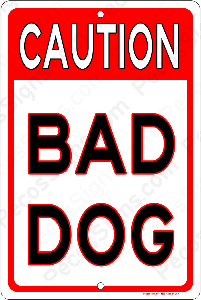 Caution Bad Dog 8x12 Vertical Alum Sign Red on White