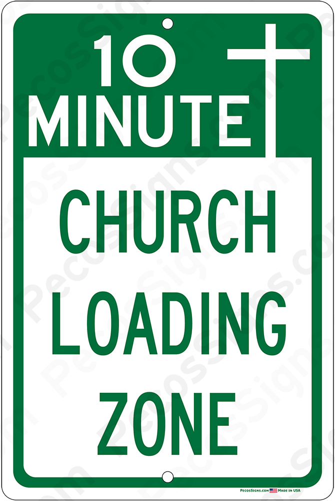 10 Minute Church Loading Zone on an 8x12 Aluminum Sign