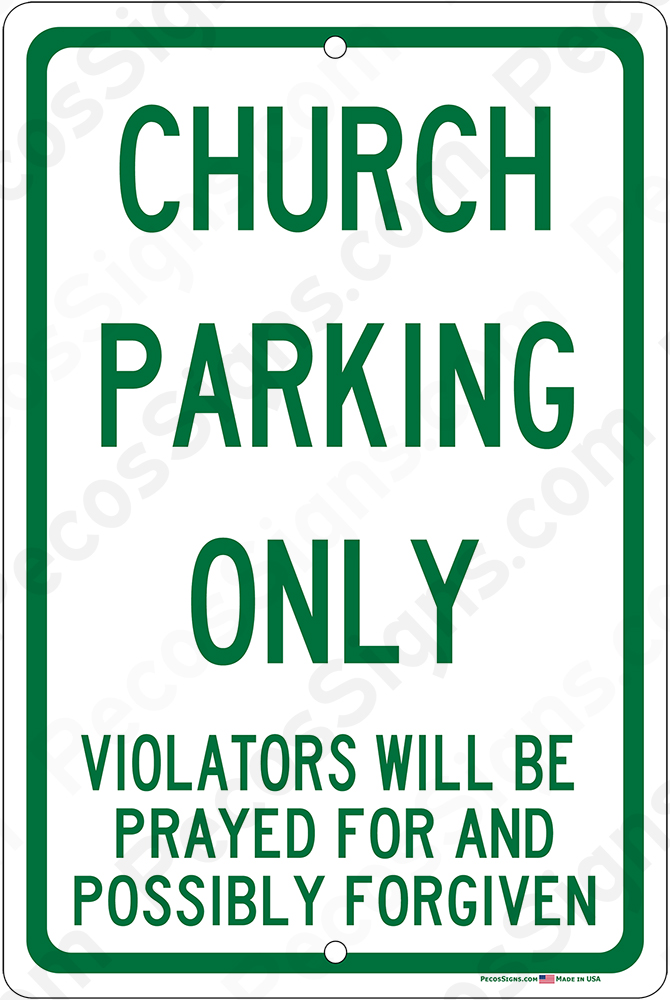 Church Parking Only Violators Prayed For - 8x12 Aluminum Sign