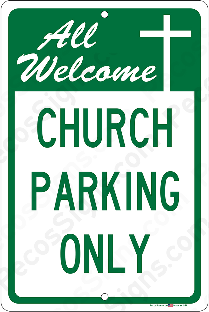 Church Parking Only All Welcome on an 8x12 Aluminum Sign