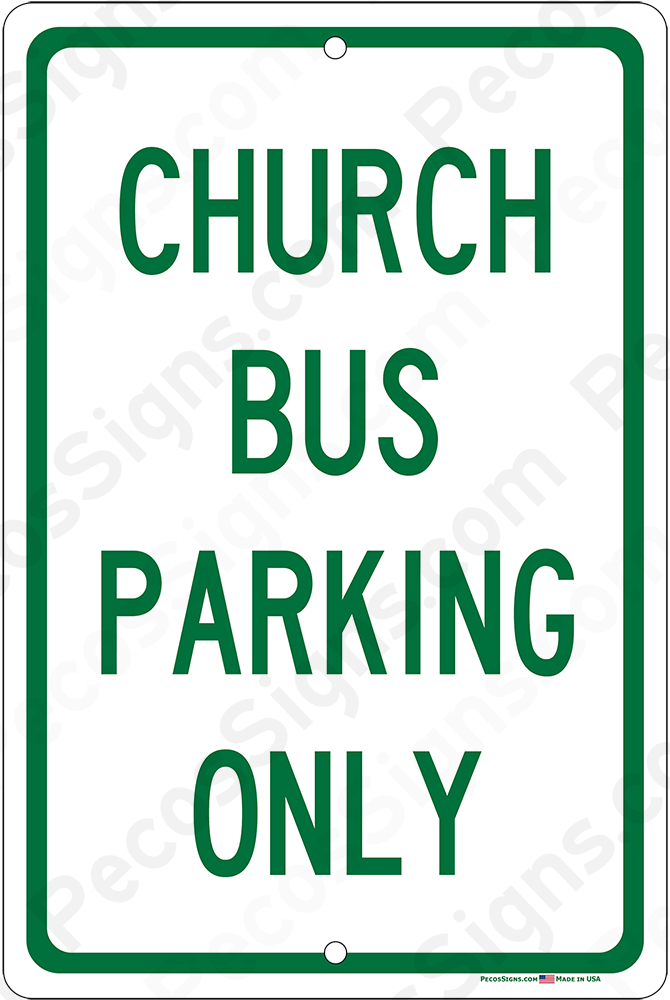 Church Bus Parking Only on an 8x12 Aluminum Sign