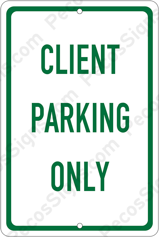 Client Parking Only on an 8x12 Aluminum Sign Green on White
