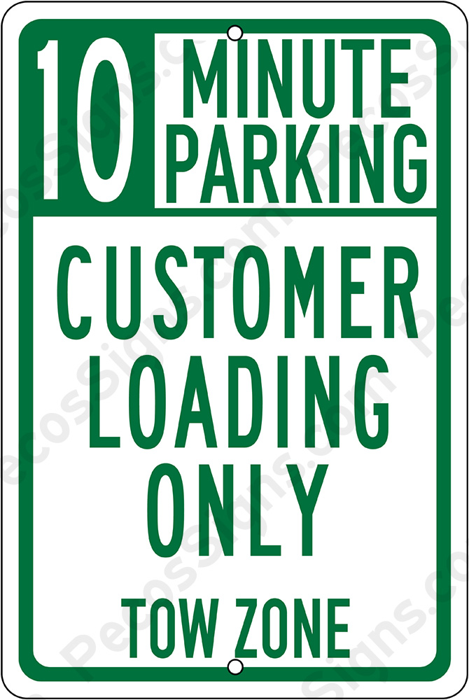 10 Min Parking Customer Loading Only 12x18 Alum Sign Green Whit