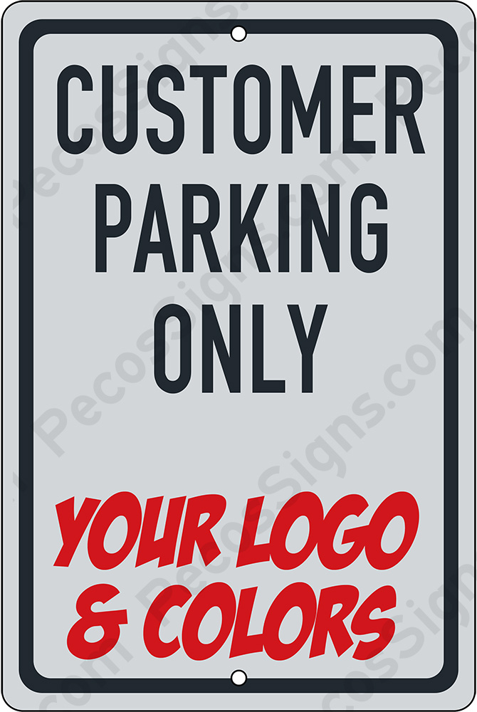 Customer Parking Only 8x12/12x8 Custom Aluminum Sign