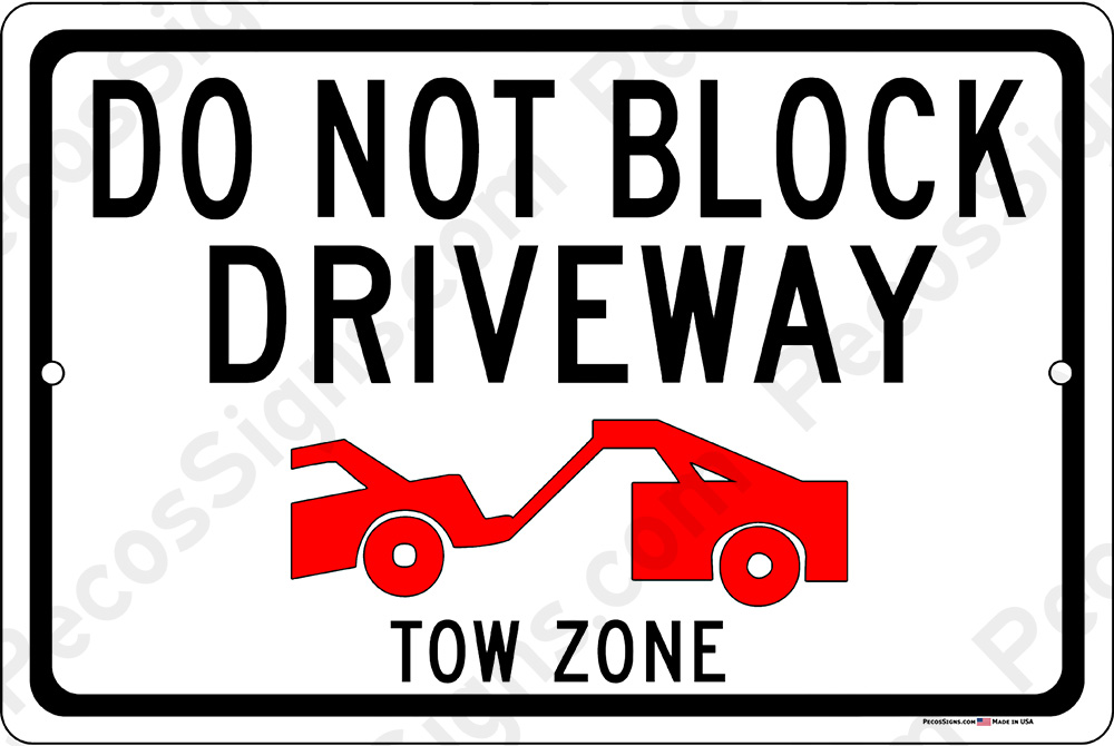 DO NOT BLOCK DRIVEWAY Tow Zone w/Symbol 18x12 Alum Sign