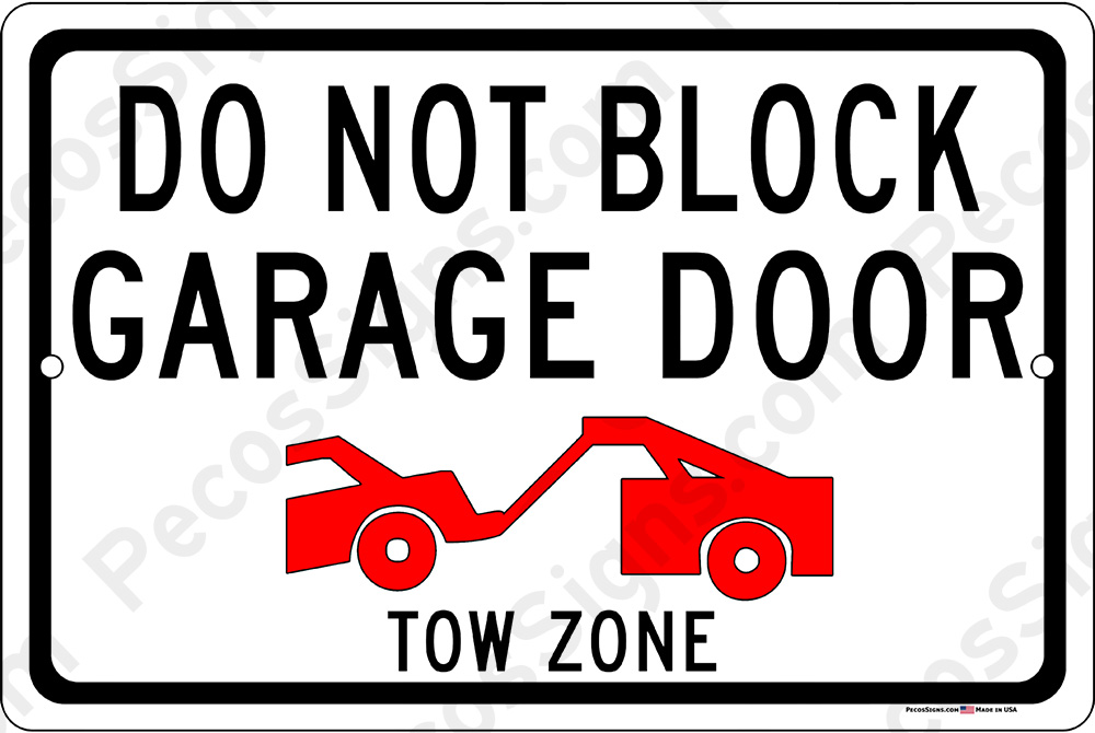 DO NOT BLOCK GARAGE DOOR Tow Zone 18x12 Aluminum Sign