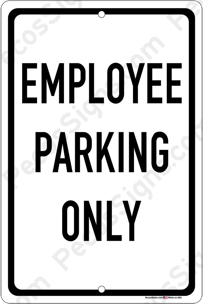 Employee Parking Only on an 12x18 Aluminum Sign Black on White