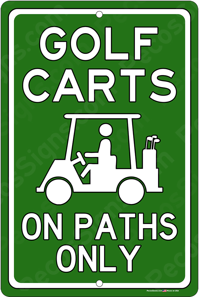 Golf Carts On Paths Only 8x12 Aluminum Sign Made in USA
