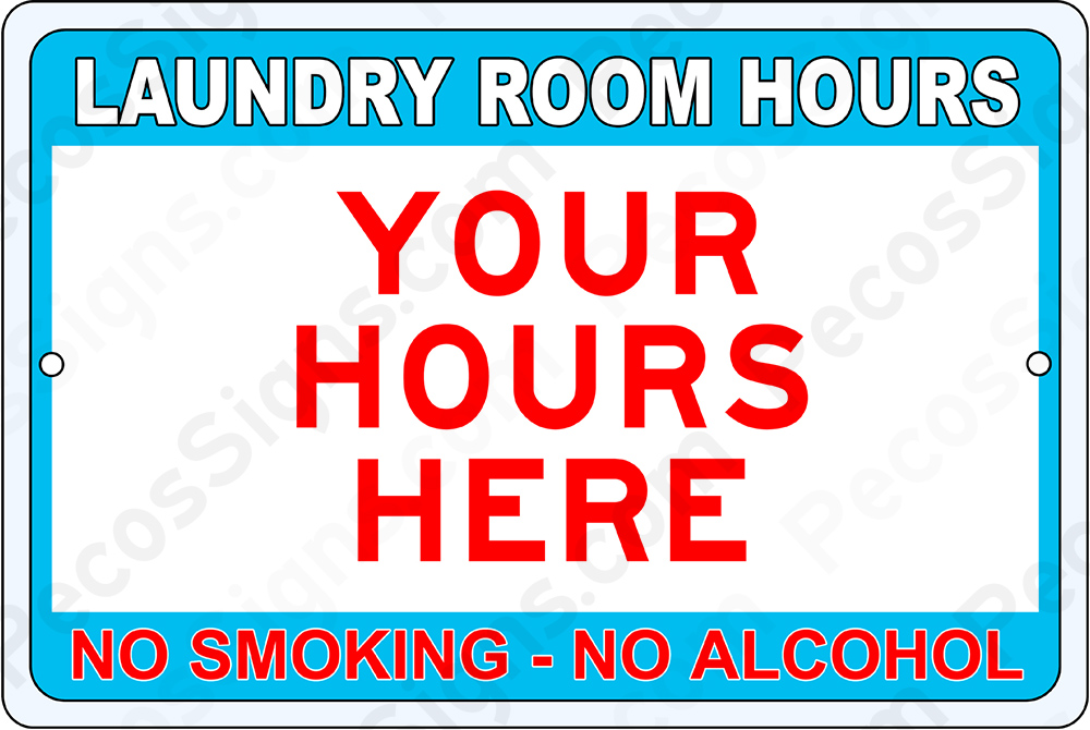 Custom Laundry Room Hours on a 12 x 8 Aluminum Sign