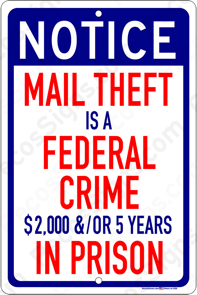 MAIL THEFT is a Federal Crime PRISON 8x12 Aluminum Sign