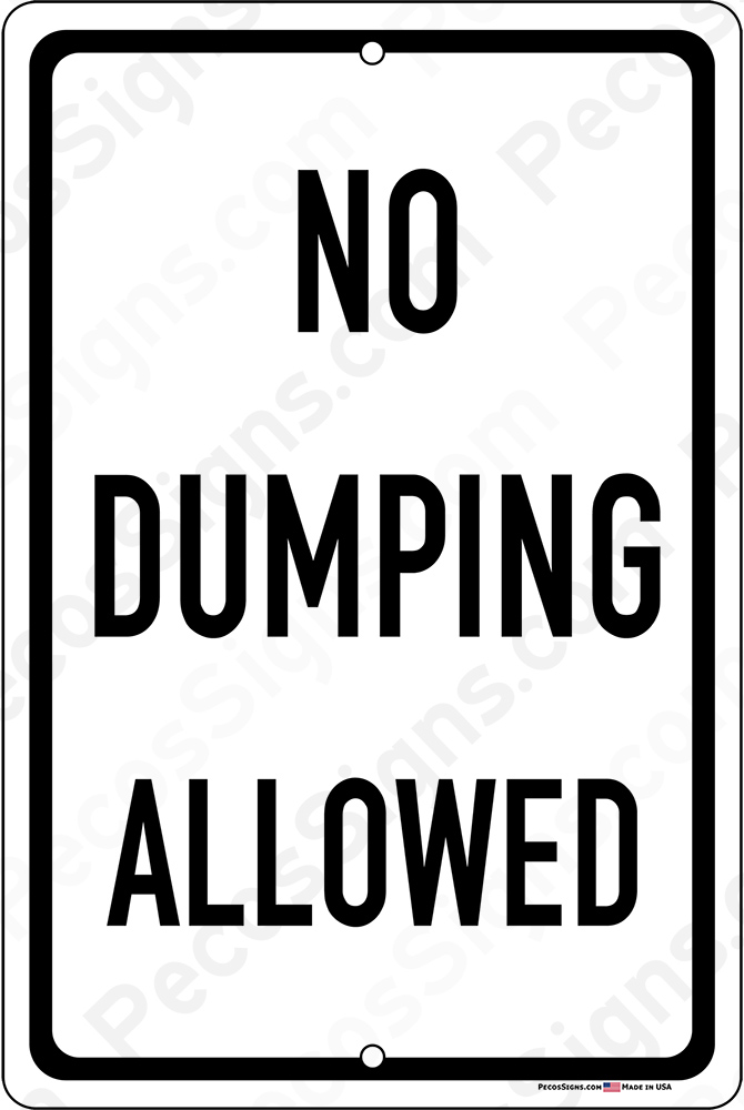No Dumping Allowed Black on White 12x18 Aluminum Sign