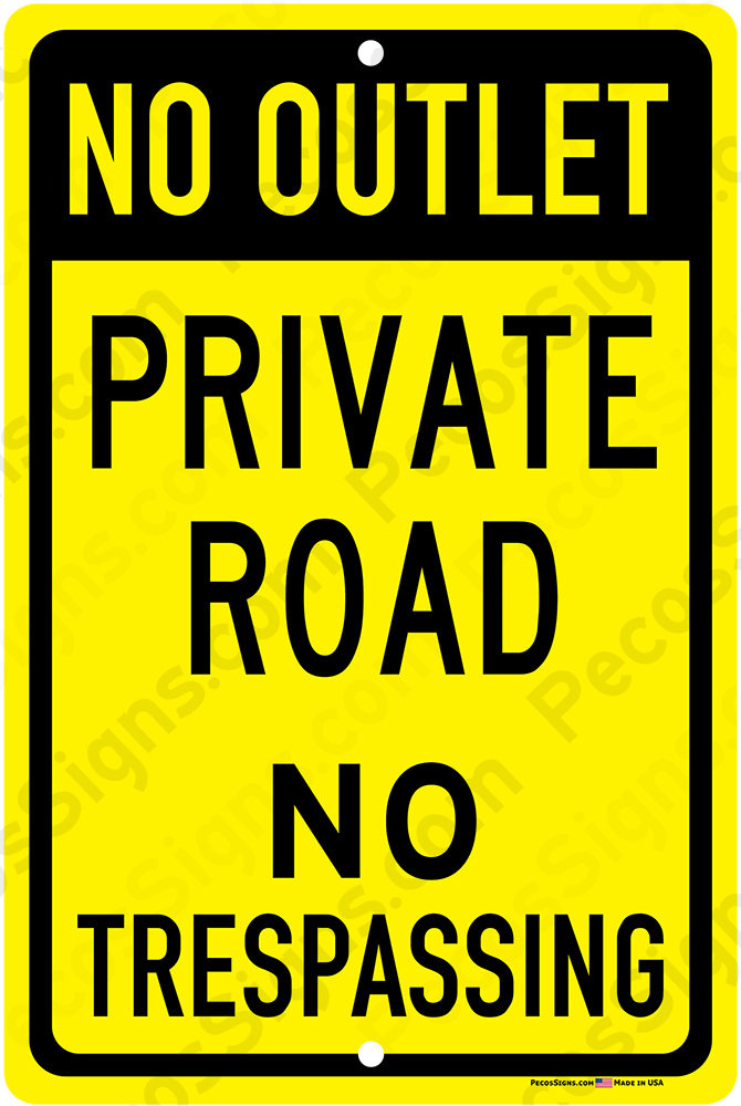 No Outlet Private Road No Trespass 12x18 Alum Sign Black Yellow