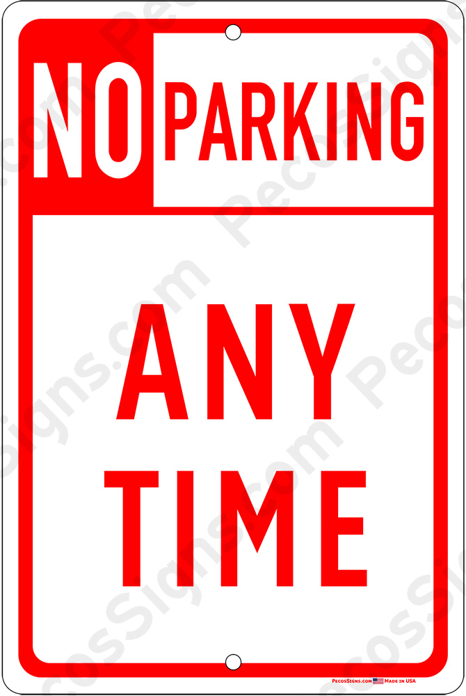No Parking Any Time on an 8x12 Aluminum Sign Red on White