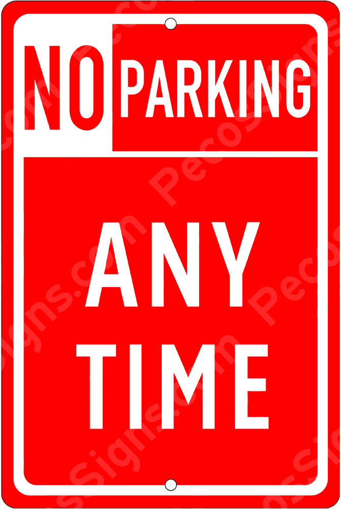 No Parking Any Time on an 8x12 Aluminum Sign White on Red