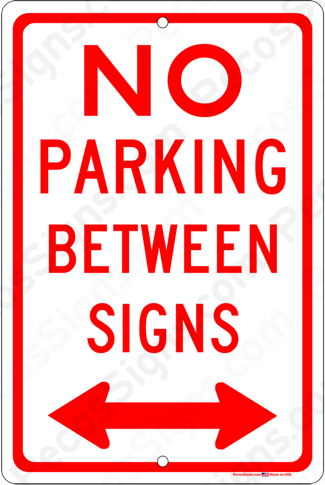 No Parking Between Signs Both Arrows 8x12 Alum Sign WHOLESALE
