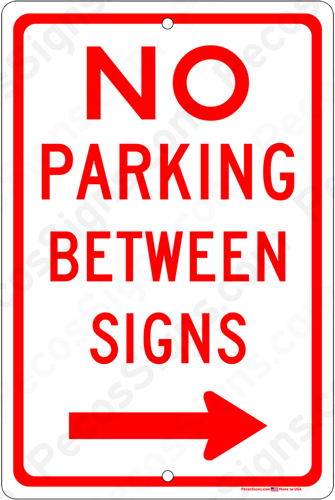 No Parking Between Signs Right Arrow 8x12 Alum Sign WHOLESALE