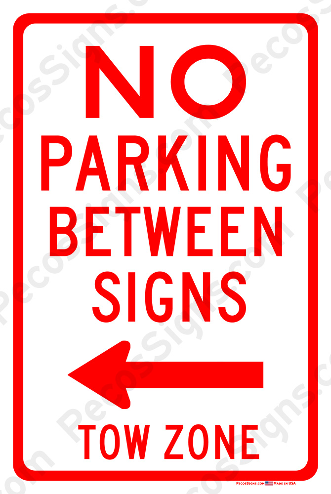No Parking Between Signs Left Arrow Tow Zone 8x12 Sign WHOLESALE