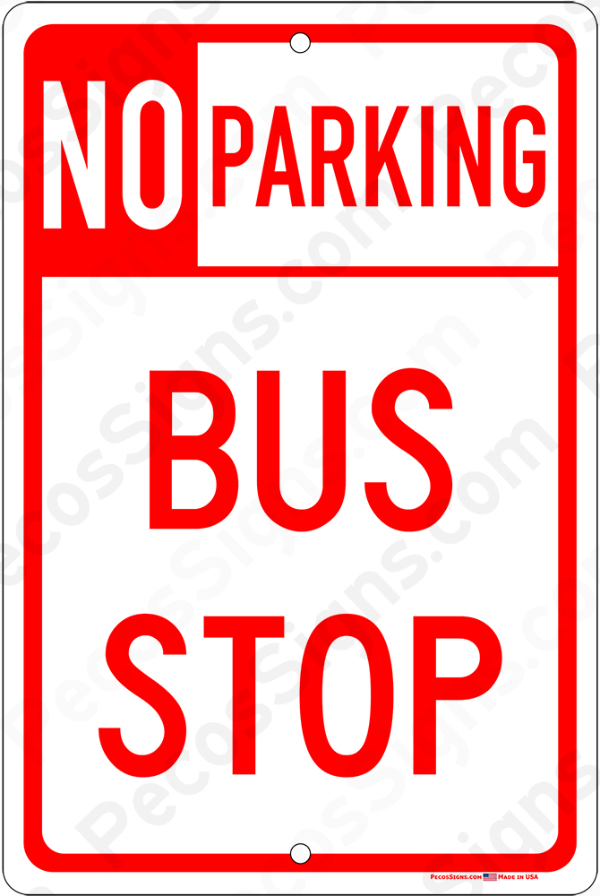 No Parking Bus Stop on an 8x12 Aluminum Sign Red on White