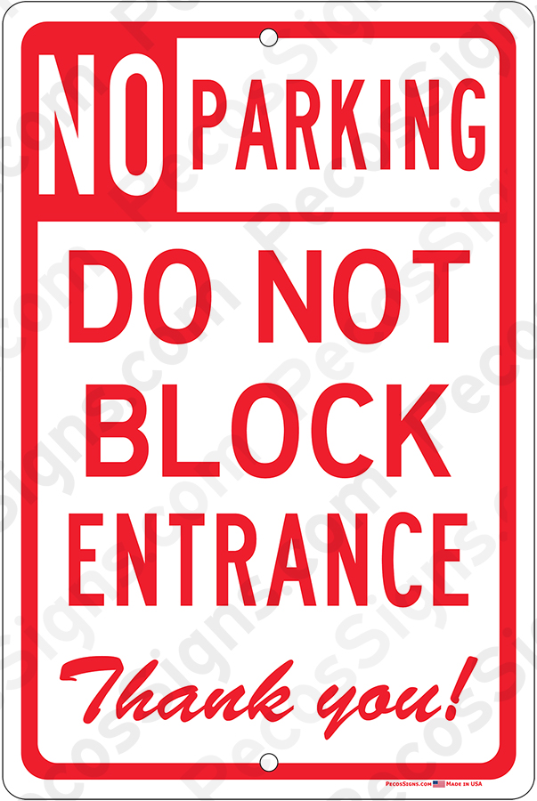 No Parking Do Not Block Entrance Thank You Alum Sign Rd/Wht