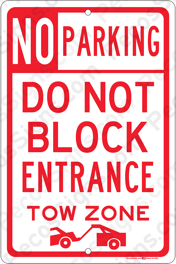 No Parking Do Not Block Entrance Tow Zone Alum Sign Red/Wht