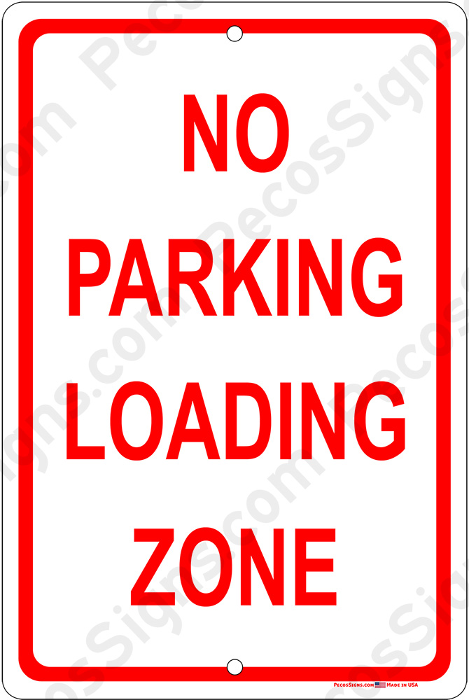 No Parking Loading Zone on an 12x18 Aluminum Sign Red on White