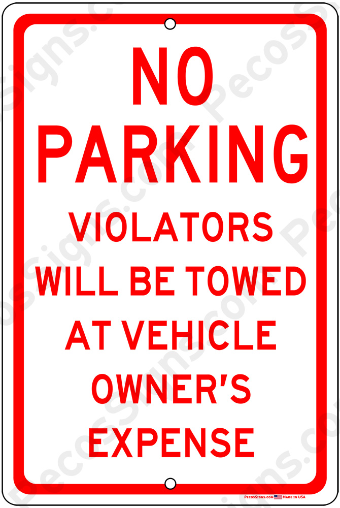 No Parking Violators Towed Owners Exp 8x12 Aluminum Sign Red/Wht