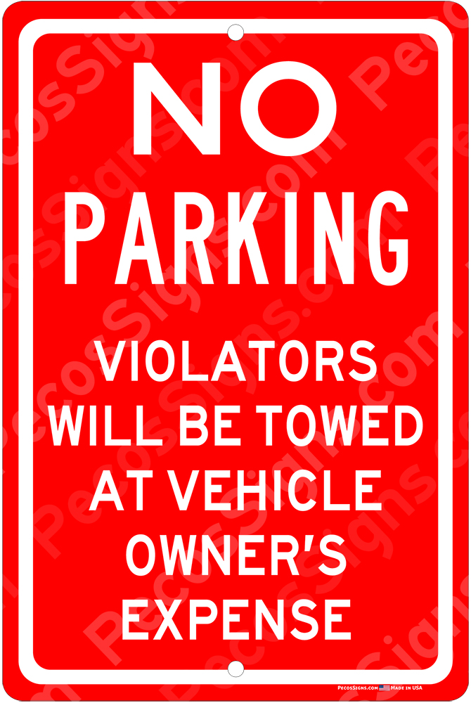 No Parking Violators Towed Owners Exp 8x12 Aluminum Sign Wht/Red
