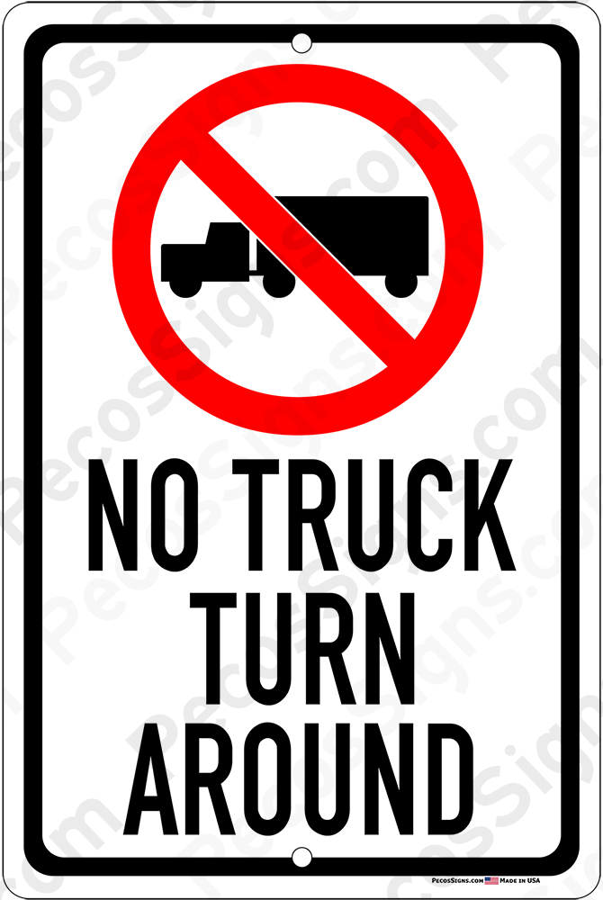 No Truck Turn Around w/Tractor Trailer Symbol 12x18 Alum Sign