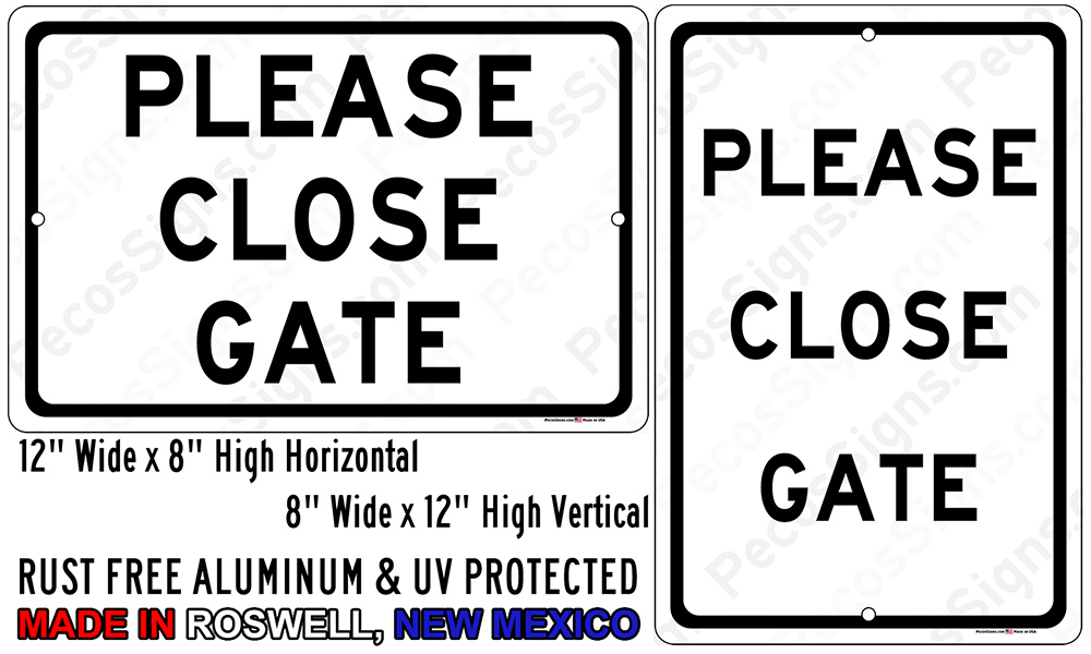 Please Close Gate 8x12 Vertical or 12x8 Horizontal Aluminum