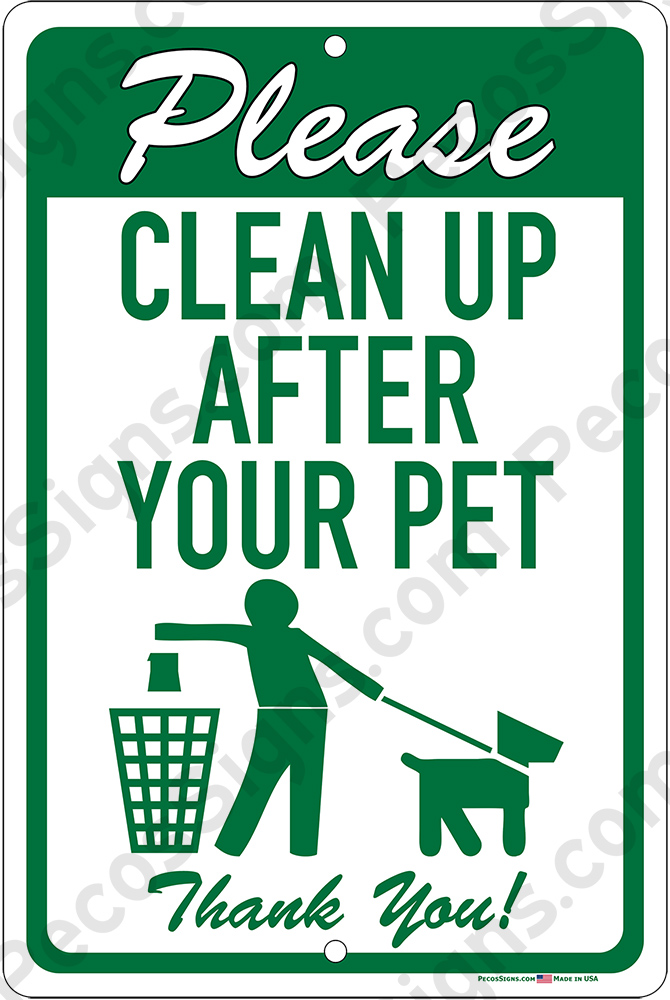 Please Clean Up After Your Pet 12x18 Alum Sign Green on White