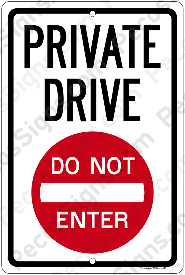 Private Drive Do Not Enter 12x18 Alum Sign Black on White