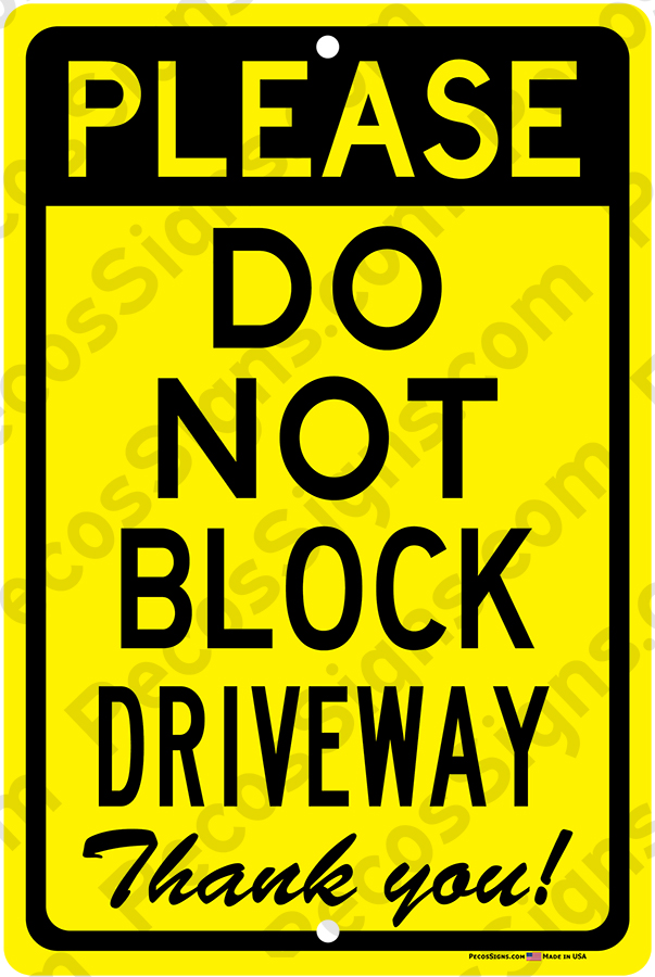Please Do Not Block Driveway 12x18 Alum Sign Black on Yellow